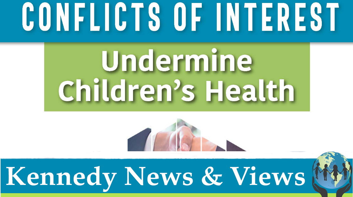 Vaccination as Orthodoxy: Conflicts of Interest Undermine Children's Health Part I • Children's Health Defense
