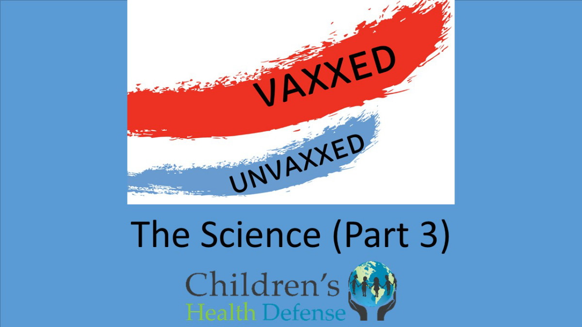 Fully Vaccinated vs. Unvaccinated — Part 3 • Children's Health Defense