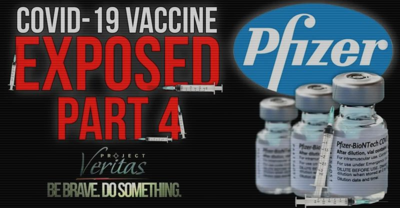 Project Veritas released the fourth video of its COVID vaccine investigative series.