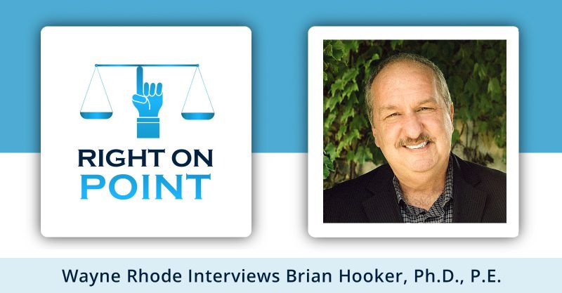 'Right on Point Podcast' with Wayne Rohde and Brian Hooker, Ph.D., P.E.