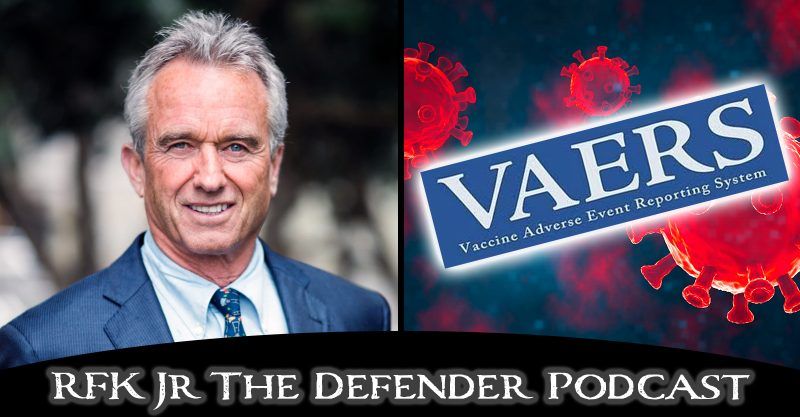 Vaccine Safety Advocate Tells RFK, Jr.: VAERS Protects Vaccine Makers, Not Kids Rfk-jr-the-defender-podcast-VAERS-feature-1-800x417