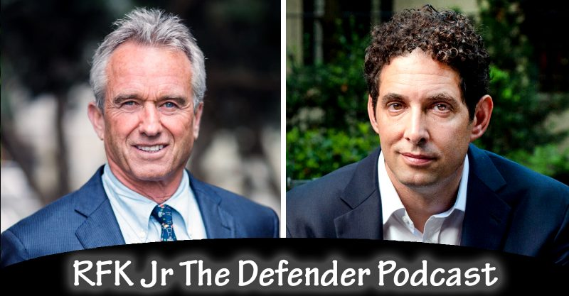 The Defender Podcast: RFK, Jr. and Alex Berenson