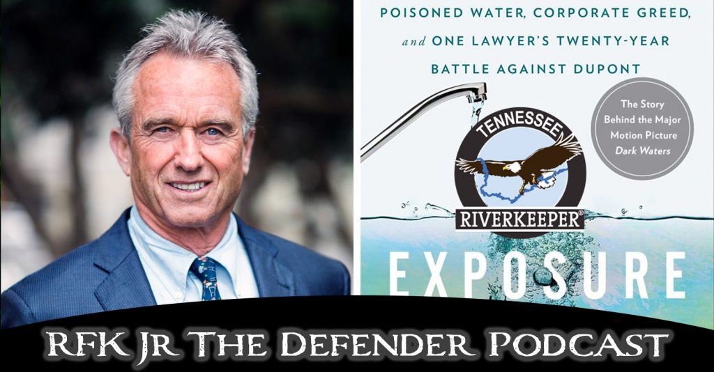 RFK, Jr. Interviews attorney who took on DuPont